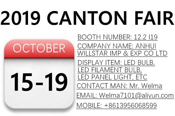 Willstar booth number 12.2 I19 in Canton fair 15-19th October 2019